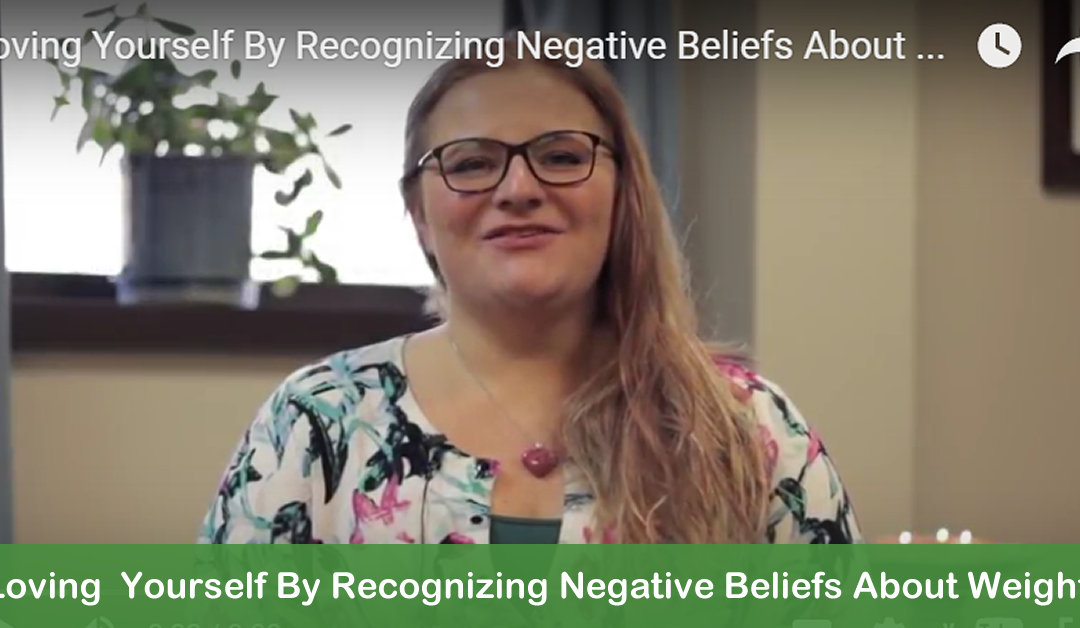 LOVING YOURSELF BY RECOGNIZING NEGATIVE BELIEFS ABOUT WEIGHT