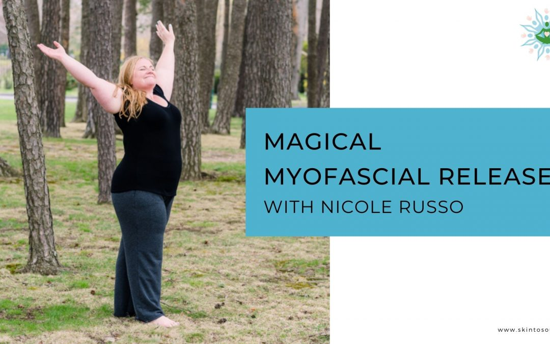 Magical Myofascial Release with Nicole Russo